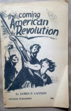 'The Coming American Revolution', James P. Cannon, Pioneer Publishers, Socialist Workers Party, 1947.
