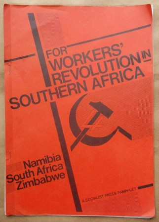 'For Workers' Revolution In Southern Africa - Namibia, South Africa, Zimbabwe', Workers Socialist League, London, 1981.
