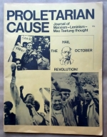 'Proletarian Cause - Journal of Marxism-Leninism-Mao Tsetung Thought', New York, 1972. First and only issue. Edited by Bill Epton, an African American former leader of Progressive Labor.