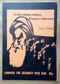 'No Revolution without Women's Liberation', Azar Tabari, Campaign For Solidarity With Iran, London, 1979