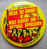 'Break The Chains! Of Wage Slavery And National Oppression - All Out For May Day! Fight For Socialism!', Workers Viewpoint Organization, United States, 1977.