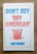 "'Don't Buy 'Buy American"", Kim Moody, Sun Press, International Socialists, Highland Park, Michigan."