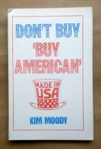 "'Don't Buy 'Buy American"", Kim Moody, Sun Press, International Socialists, Highland Park, Michigan."
