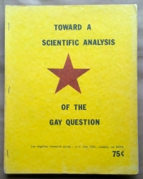 'Towards A Scientific Analysis of the Gay Question', Los Angeles Research Group, Los Angeles, mid-1970's.