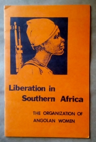 'Liberation in Southern Africa', The Organization of Angolan Women, Chicago Committee for the Liberation of Angola, Mozambique and Guinea (CCLAMG), Chicago, 1976. Supportive of the MPLA.
