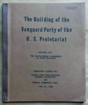 'The Building of the Vanguard Party of the U.S. Proletariat', Kansas City Revolutionary Workers Collective / Wichita Communist Cell, United States, 1979. 'Written for the Multilateral Conference on Party Building'.