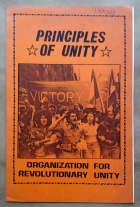 'Principles Of Unity', Organization For Revolutionary Unity, San Diego, California, 1983.