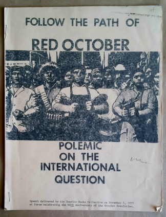 'Follow The Path of Red October - Polemic on the International Question', Sun Rise Books Collective, New York, 1977.