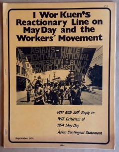 'I Wor Kuen's Reactionary Line on May Day and the Workers'  Movement', Wei Min She, San Francisco, 1974.
