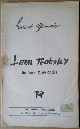 'Leon Trotsky - The man & his action', Ernest Germain, Merit Publishers, Calcutta, India, [1950's].