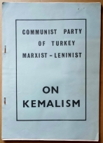 'On Kemalism', Ibrahim Kaypakkaya, Communist Party of Turkey (Marxist-Leninist), [place unknown], [early 1970's]. Kayapakkaya (1949-1973) was a founding member of the CPT (M-L) and was tortured and killed by the Turkish government.